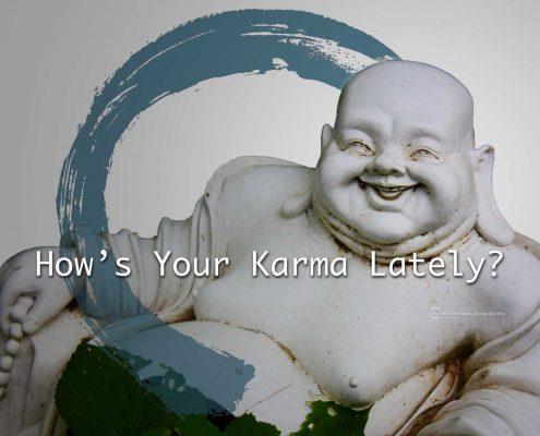 Karma, Behavior, Good Behavior