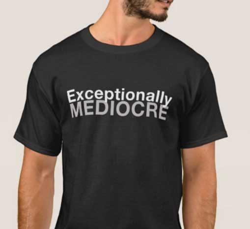 Exceptionally Mediocre